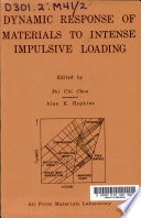 Dynamic Response of Materials to Intense Implusive Loading