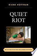 Quiet riot : the culture of teaching and learning in schools