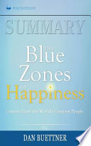 Summary: the Blue Zones of Happiness