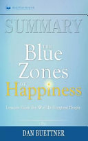 Summary  the Blue Zones of Happiness