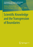 Scientific Knowledge and the Transgression of Boundaries