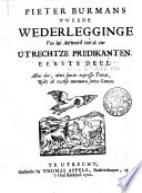 Pieter Burmans Tweede Wederlegginge Van Het Antwoord Van De Vier Utrechtze Predikanten