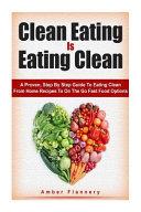 Clean Eating Is Eating Clean Book