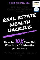 Real Estate Wealth Hacking  How to 10x Your Net Worth in 18 Months