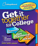 Get It Together for College: A Planner to Help You Get Organized and ...