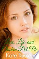 Love, Life, and Chicken Pot Pie (sweet romance, new adult romance)