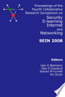 Proceedings of the Fourth Collaborative Research Symposium on Security  E learning  Internet and Networking  Glyndwr University  Wrexham  6 7 November 2008 Book