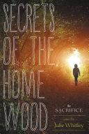 Secrets of the Home Wood: The Sacrifice