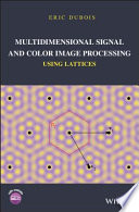 Multidimensional Signal and Color Image Processing Using Lattices