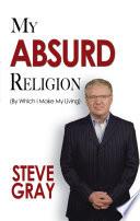 My Absurd Religion