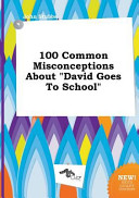 100 Common Misconceptions about David Goes to School Book