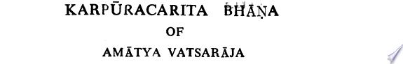 Karpuracaritabhana of Vatsaraja
