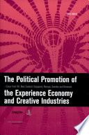 The Political Promotion of the Experience Economy and Creative Industries