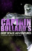 Captain Bullard S Deep Space Adventures 9 Books In One Volume Golden Age Sci Fi Saga
