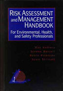 Risk Assessment And Management Handbook For Environmental Health And Safety Professionals Book PDF