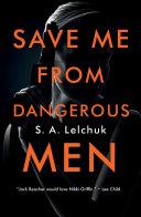 Save Me from Dangerous Men Pdf