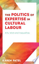 The Politics of Expertise in Cultural Labour
