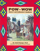 Pow wow Dancer s and Craftworker s Handbook