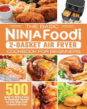 The Basic Ninja Foodi 2 Basket Air Fryer Cookbook For Beginners