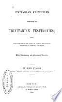 Unitarian Principles Confirmed By Trinitarian Testimonies