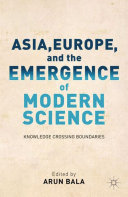 Asia, Europe, and the Emergence of Modern Science: Knowledge ...