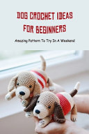 Dog Crochet Ideas For Beginners