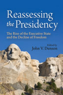 Reassessing the Presidency: The Rise of the Executive State ...