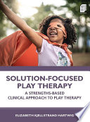 Solution Focused Play Therapy