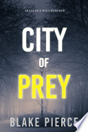 City of Prey  An Ava Gold Mystery  Book 1