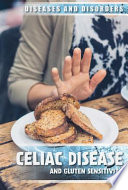 Celiac Disease and Gluten Sensitivity