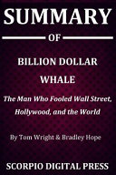 Summary Of Billion Dollar Whale