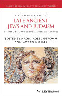 A Companion to Late Ancient Jews and Judaism