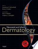 """Neonatal and Infant Dermatology E-Book"" by Lawrence F. Eichenfield, Ilona J. Frieden, Andrea Zaenglein, Erin Mathes"