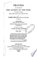 Travels to Discover the Source of the Nile  in the Years 1768  1769  1770  1771  1772 and 1773