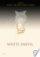 White snevil. Part 1. Who I Am And What I Want
