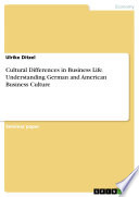 Cultural Differences in Business Life – Understanding German and American Business Culture