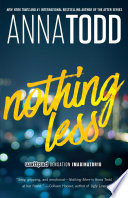 """""""Nothing Less"""" by Anna Todd"""