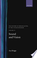 The History of Broadcasting in the United Kingdom: Volume IV: Sound and Vision