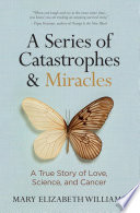 A Series of Catastrophes and Miracles Book PDF