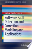 Software Fault Detection and Correction  Modeling and Applications