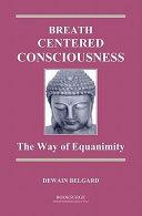 Breath Centered Consciousness Book
