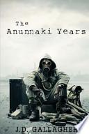 The Anunnaki Years