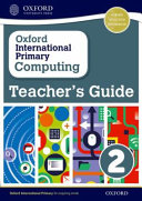 Oxford International Primary Computing: Teacher's Guide 2