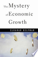 The Mystery Of Economic Growth Book PDF