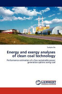 Energy and Exergy Analyses of Clean Coal Technology