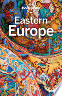 """Lonely Planet Eastern Europe"" by Lonely Planet, Mark Baker, Tamara Sheward, Anita Isalska, Hugh McNaughtan, Lorna Parkes, Greg Bloom, Marc Di Duca, Peter Dragicevich, Tom Masters, Leonid Ragozin, Tim Richards, Simon Richmond"