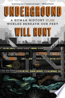link to Underground : a human history of the worlds beneath our feet in the TCC library catalog