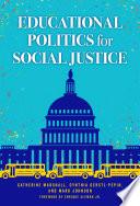 Educational Politics for Social Justice