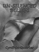 UN-SILENCED BELIEFS