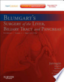 Blumgart s Surgery of the Liver  Pancreas and Biliary Tract E Book